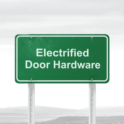 Electrified Door Hardware
